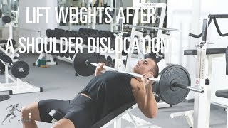 When can you lift weights after you dislocate your shoulder