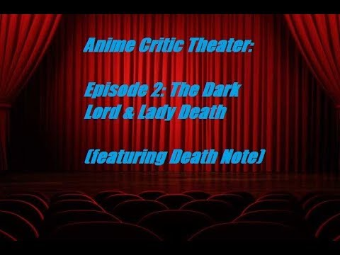 Anime Critic Theater: The Dark Lord & Lady Death (Ep.2)