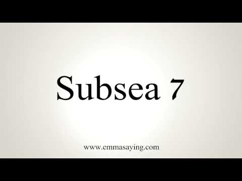 How to Pronounce Subsea 7