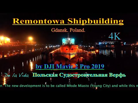 Remontowa Shipbuilding# Poland# Gdansk# Польская судостроительная верфь# 4K