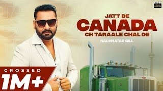 NACHHATAR GILL - Jatt De Canada Ch Taraale Chal De (Official Video) AVATAR ROOPRAI