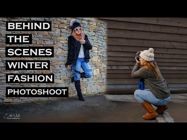 Behind The Scenes - Winter Fashion Photoshoot | Estee White Photography