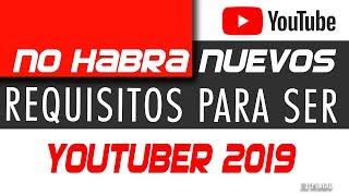 Noticia: No habrá nuevos requisitos para ser Youtuber 2019