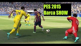 PES 2015 ● FC Barcelona Show ● Goals & Skills ● Tiki-Taka