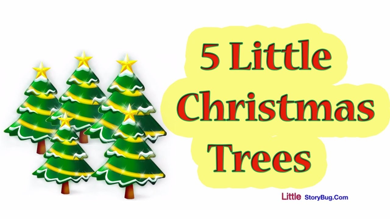 Little Christmas Trees Part - 17: Christmas Songs For Children - 5 Little Christmas Trees - Littlestorybug