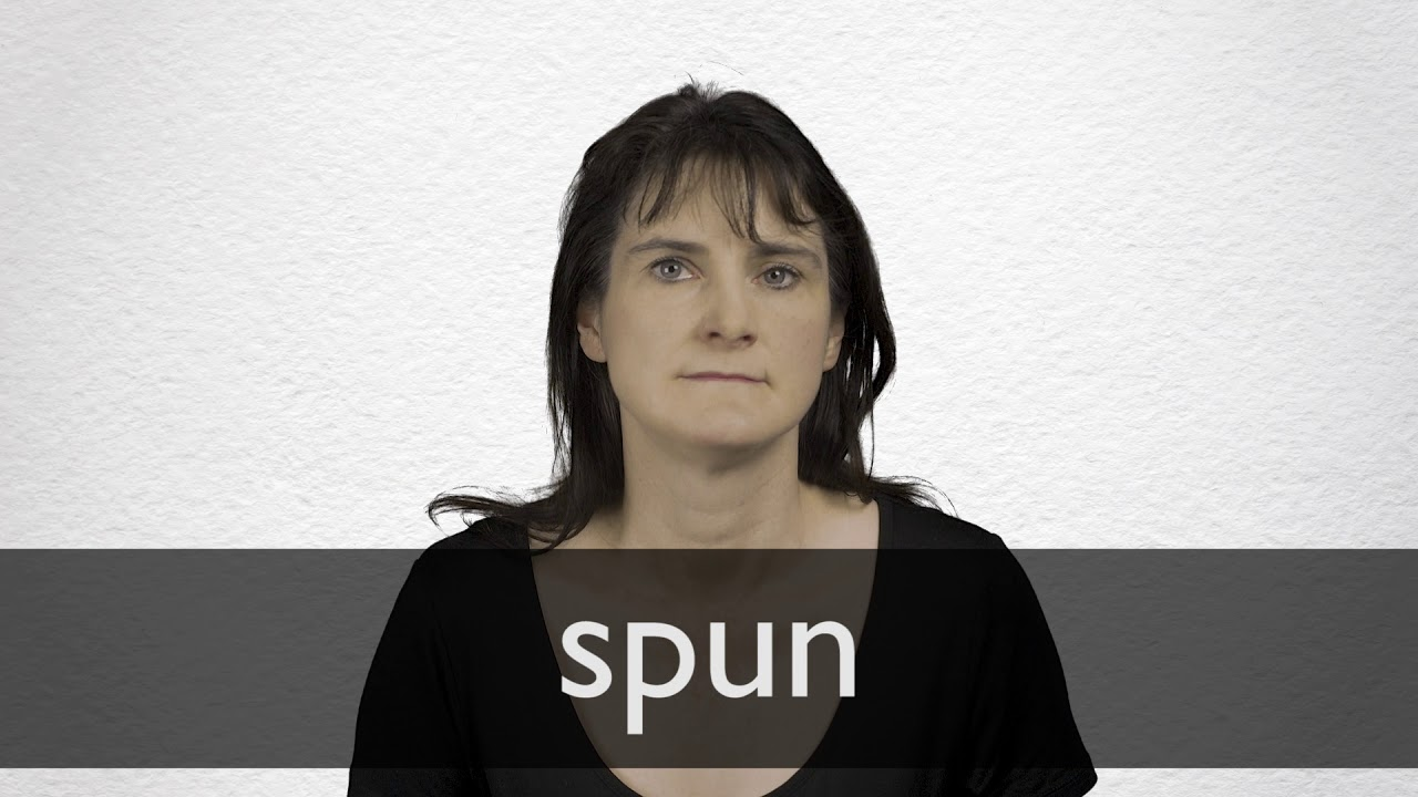 Spun definition and meaning | Collins English Dictionary
