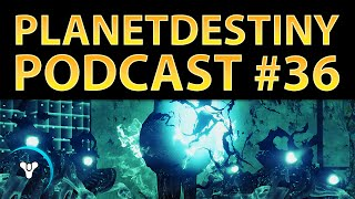 Planet Destiny: PD Podcast #36 (w/ Datto)