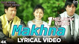 Makhna : Lyrical | Bade Miyan Chote Miyan | Madhuri, Amitabh & Govinda | 90's Blockbuster Song