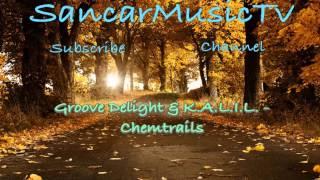 [Techno] Groove Delight & K.A.L.I.L. - Chemtrails (Original Mix)