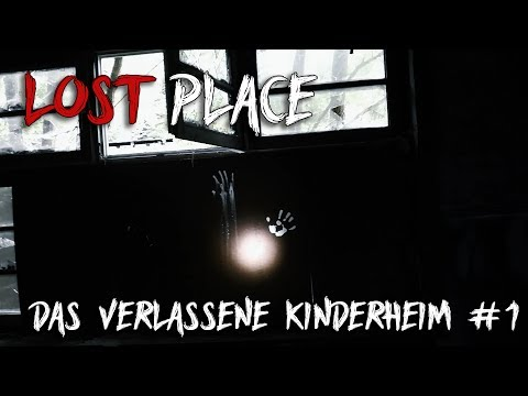 LOST PLACE | Das verlassene Kinderheim | Horrorfilm Feelings #1