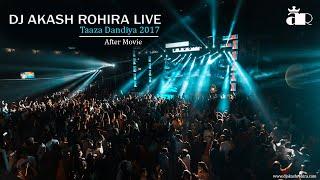 Taaza Dandiya - After Movie 2017   DJ Akash Rohira Live