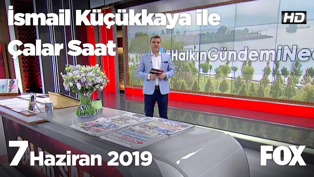 Fox Haber İzle 7 Haziran 2019, İsmail Küçükkaya