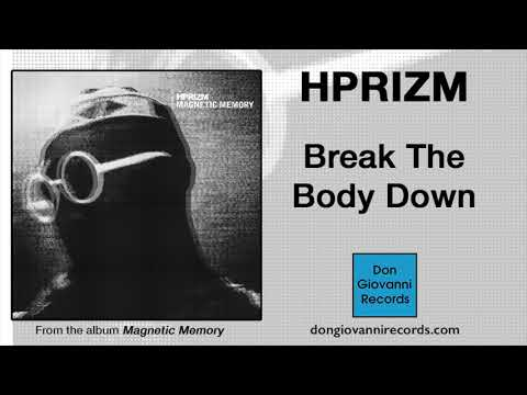 Hprizm - Break The Body Down (Official Audio) Mp3