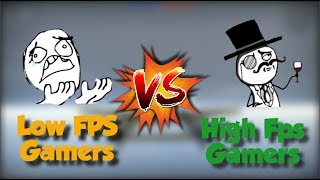 Low Fps VS High Fps Gamers