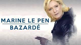 (Parodie) marine le pen bazardé