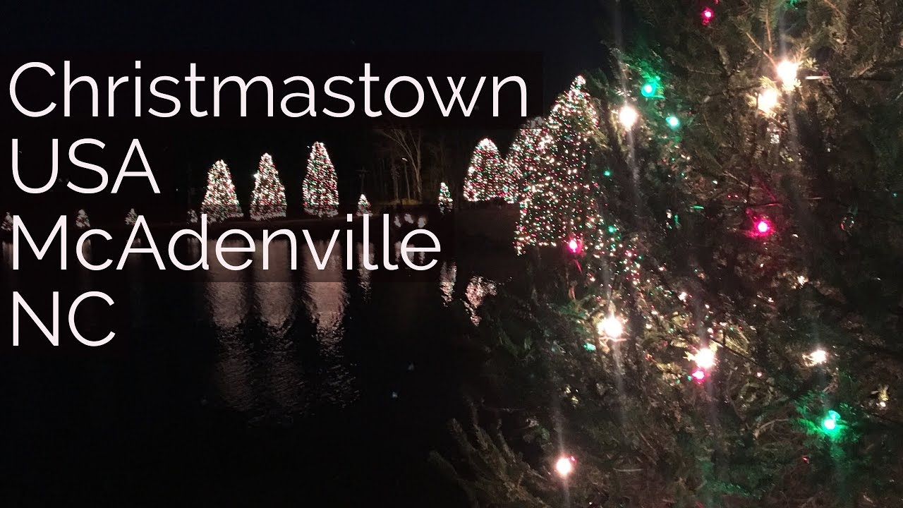 Mcadenville Christmas Lights.Christmastown Usa Mcadenville Nc