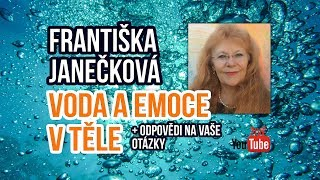 Františka Janečková - Voda a Emoce v těle -  hospodaření s vodou v našem těle