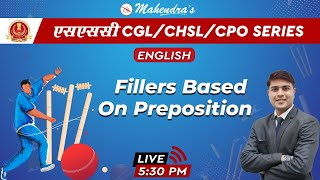 SSC CGL/CHSL/CPO SERIES | English | Fillers Based on Preposition | By Nitin Mahendras