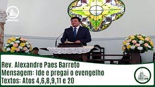 Ide e pregai o evangelho | Rev. Alexandre Paes Barreto | IPBV