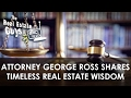 Attorney George Ross Shares Timeless Real Estate Wisdom