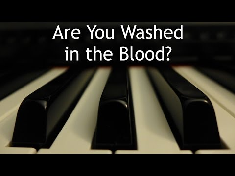 Are You Washed in the Blood? - piano instrumental hymn with lyrics