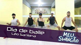 Baixar Dia de baile - Léo Santana - Coreografia - Meu Swingão.