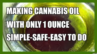 🌱How To Make Cannabis / RSO Oil in 6 steps ~💪 simple, easy & safe to do~ Marijuana Experts ~