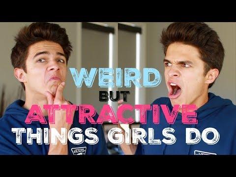 WEIRD, BUT ATTRACTIVE THINGS GIRLS DO! | Brent Rivera