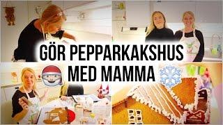 GÖR PEPPARKAKSHUS ⛄️✨  MED MAMMA