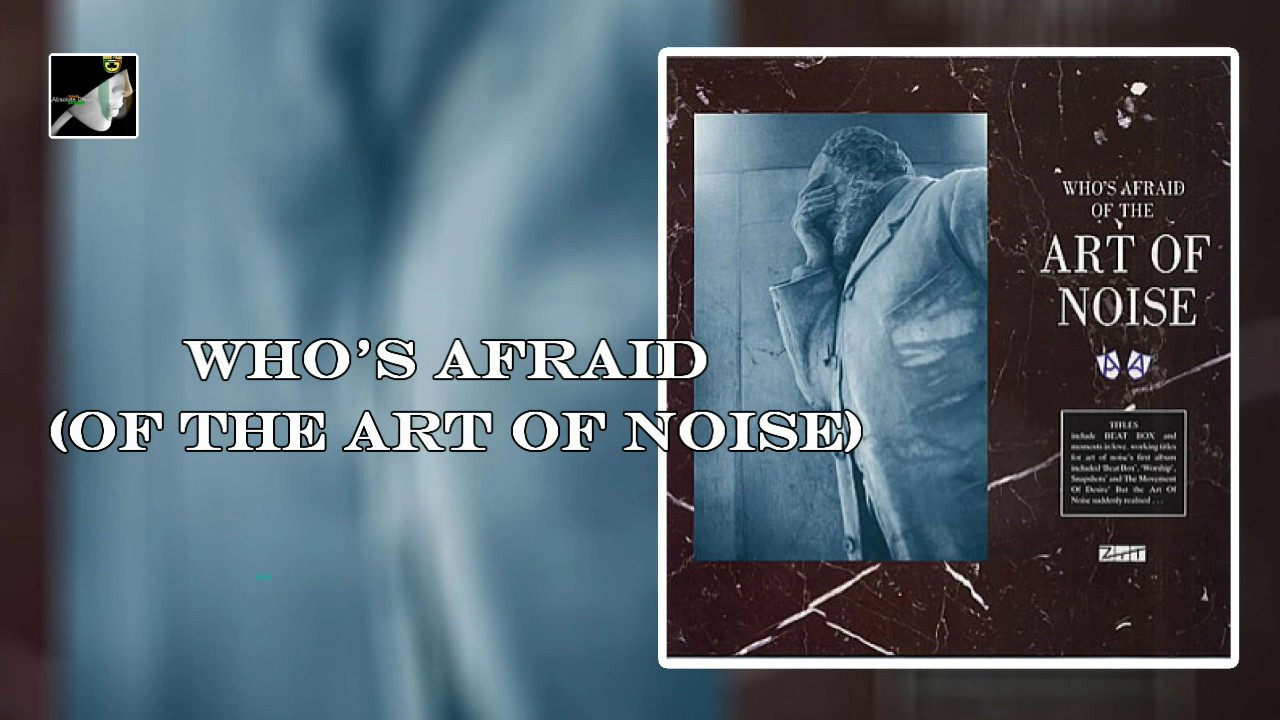 Whos Afraid Of The Art Of Noise Youtube