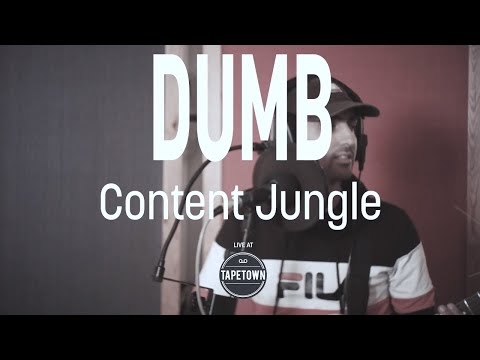 Dumb - Content Jungle [Tapetown Sessions]