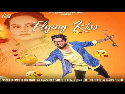 Flying Kiss | (Funny Song) | Jatinder Dhiman | New Punjabi Songs 2018 | Latest Punjabi Songs 2018