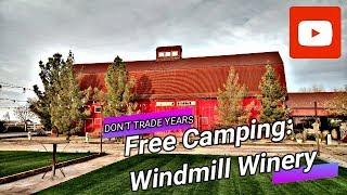 Free Camping: Windmill Winery and Harvest Hosts - Fiberglass RV Living