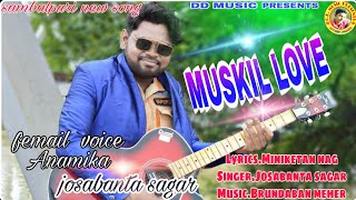 Muskil love (jasobanta sagar) new sambalpuri song2020 DD MUSIC PRESENTS