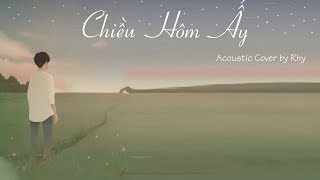 Jaykii - Chiều Hôm Ấy - Acoustic Cover by Rhy || HayGoi LaMay || Video Lyrics HD