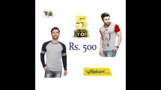 Top 5 T-Shirts under Rs. 500 in Flipkart for Men