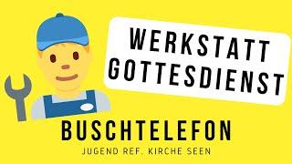 Buschtelefon Episode #4: Werkstatt Gottesdienst(e)