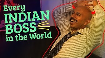Every Indian Boss In The World