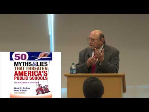 Dr. David C. Berliner - Myths & Lies that Threaten America's Public Schools