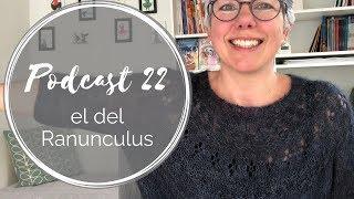 Podcast 22 – el del Ranunculus