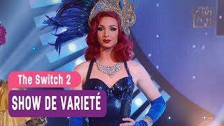 The Switch 2 - Show de Varieté - Mejores Momentos / Capítulo 30