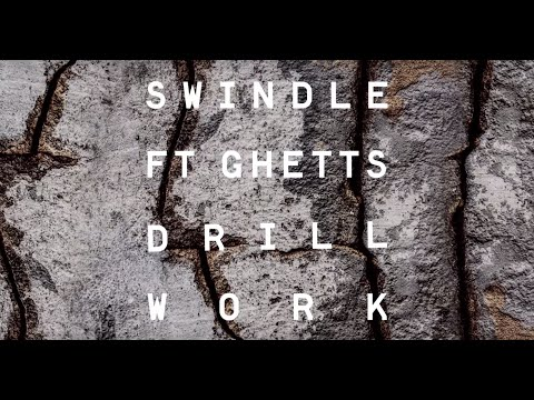 Swindle & Ghetts - Drill Work
