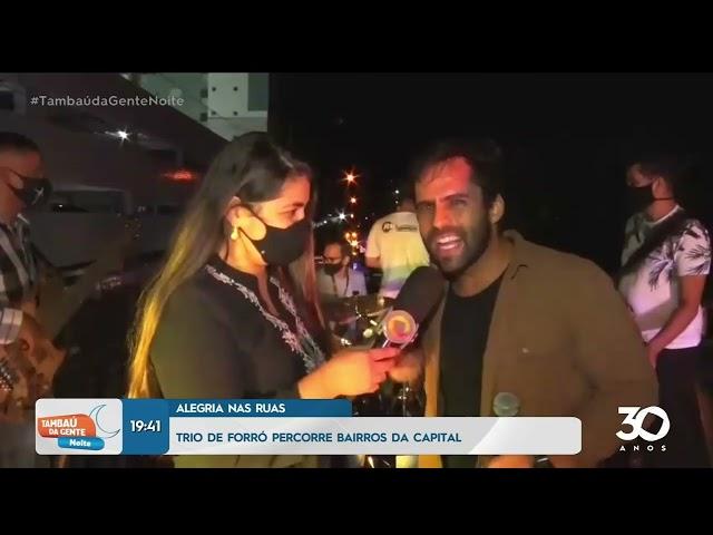 Alegria nas ruas: trio de forró percorre bairros da capital - Tambaú da Gente Noite
