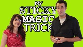 My Sticky Magic Trick (Ft. Debi
