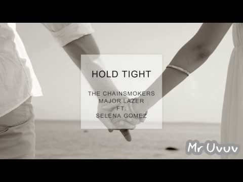 The Chainsmokers, Major Lazer ft. Selena Gomez  - Hold tight (New Song 2018)
