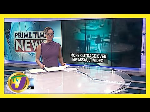 More Outrage Over MP Assault Video   TVJ News