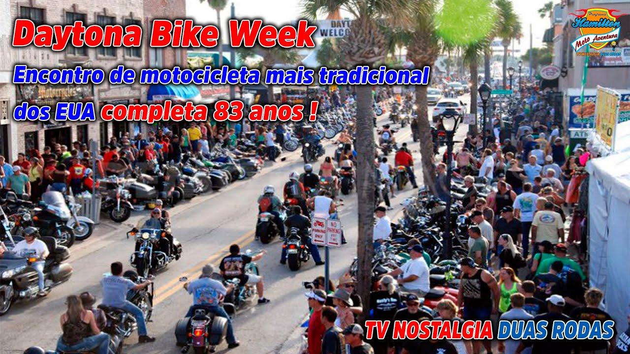 Daytona Bike Week - O encontro de motocicletas mais tradicional dos EUA completa 83 anos.