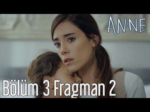 Anne 3. Bölüm 2. Fragman