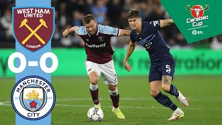 Man City highlights!   West Ham United win 5-3 on penalties   Carabao Cup