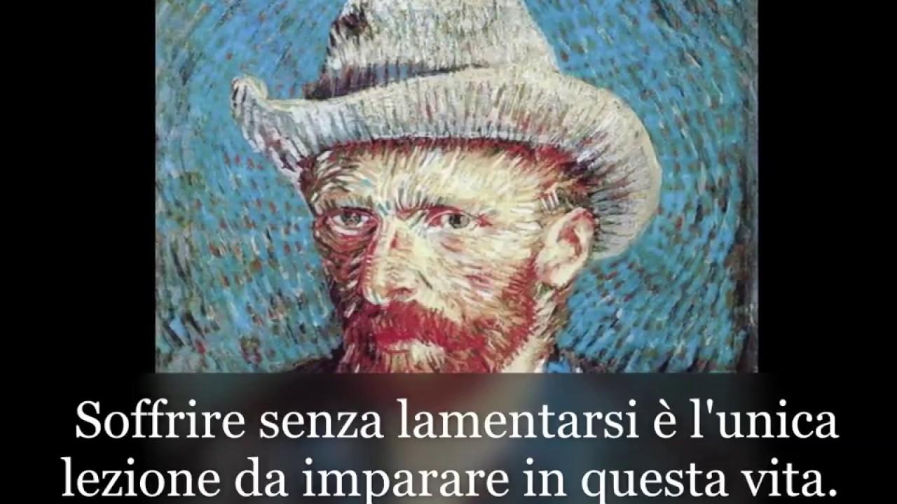 Le Piu Belle Frasi Di Van Gogh Youtube